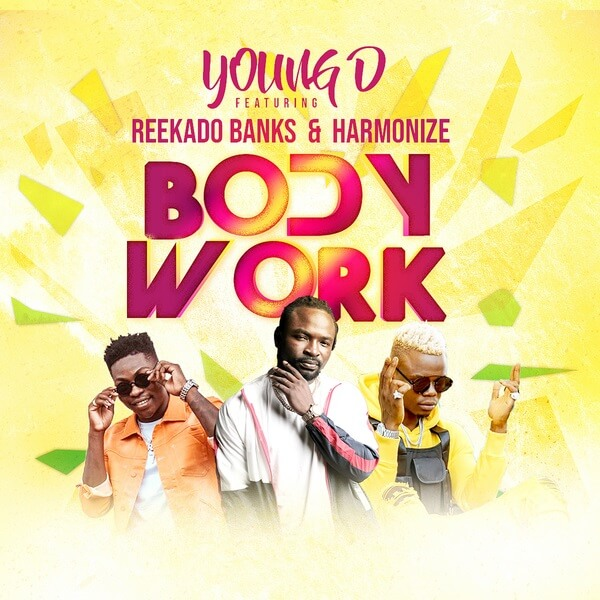 Young D - Body Work Ft. Reekado Banks, Harmonize