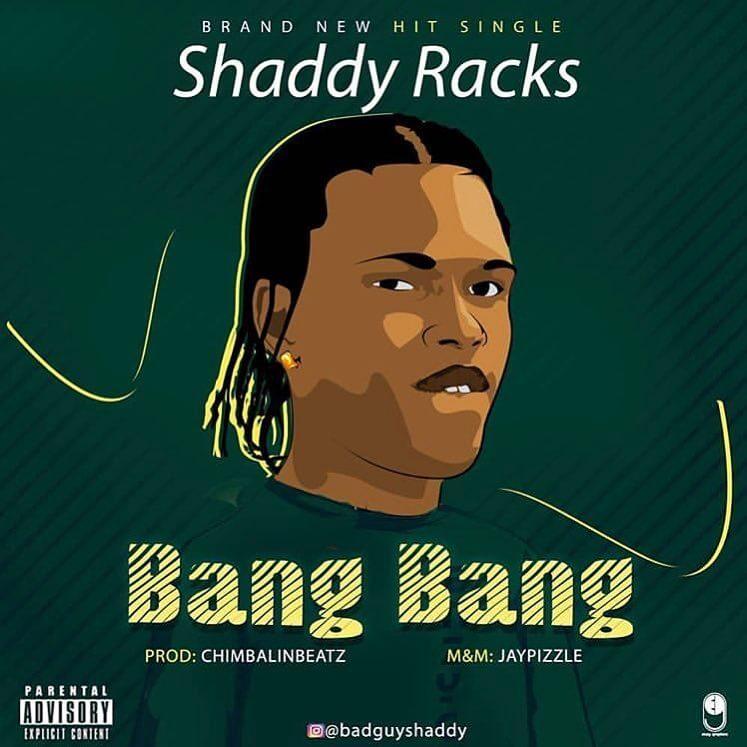 [Music] Shaddy Racks - Bang Bang