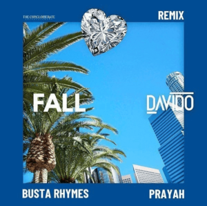 Davido Ft. Busta Ryhmes & Prayah - Fall Remix