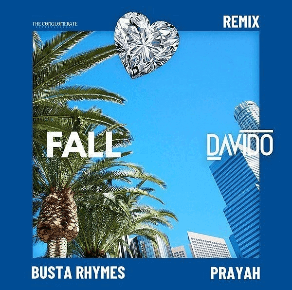 [Music] Davido - Fall (Remix) Ft. Busta Ryhmes & Prayah
