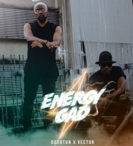 [Music] Do2dtun - Gad Energy Ft. Vector