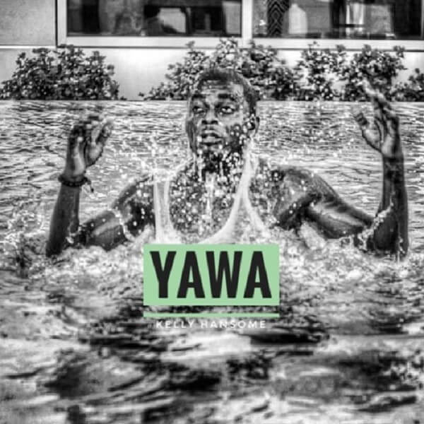Kelly Hansome - Yawa mp3 download