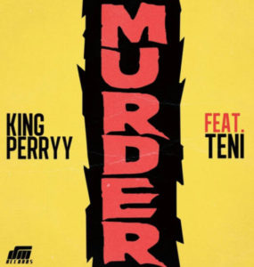 [Music] King Perryy - Murder Ft. Teni