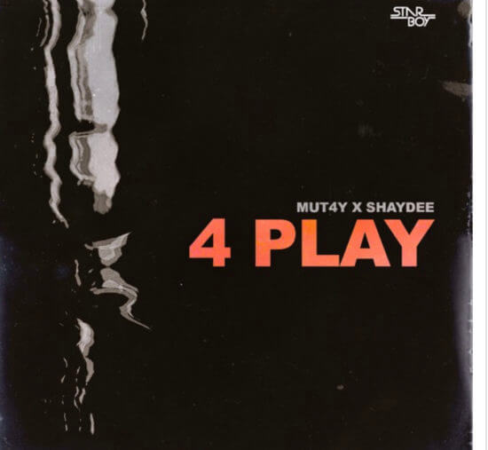 [Music] Mut4y - 4 Play Ft. Shaydee