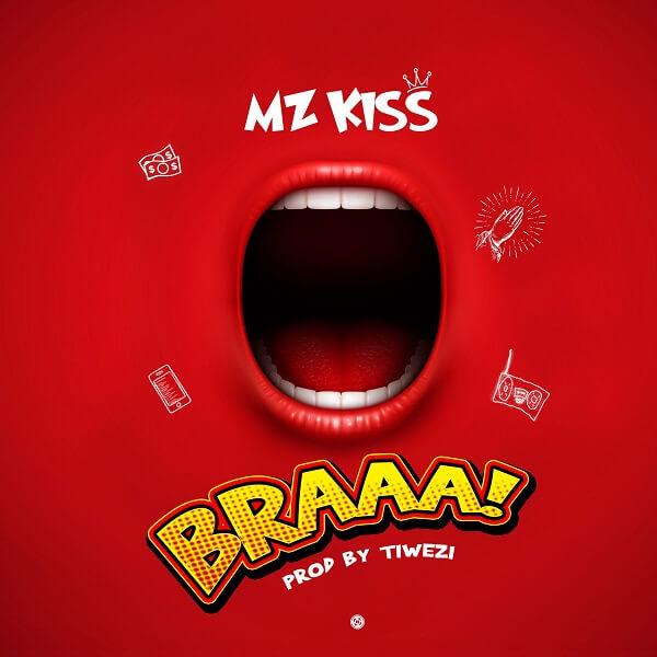 [Music] Mz Kiss - BRAAA! (Prod. Tiwezi)