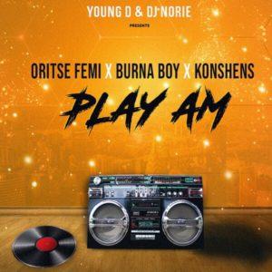 Young D & DJ Norie - Play Am ft. Oritse femi, Burna Boy, Konshens