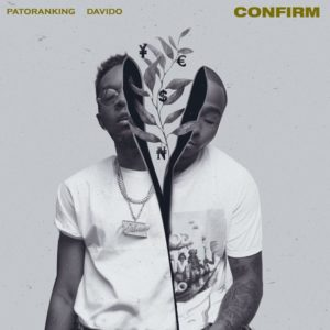 [Music] Patoranking - Confirm Ft. Davido