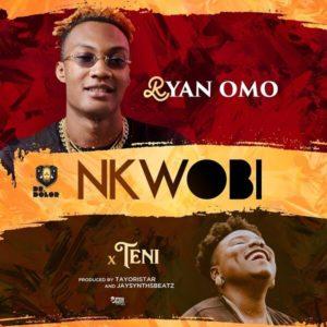 [Music] Ryan Omo Ft. Teni - Nkwobi