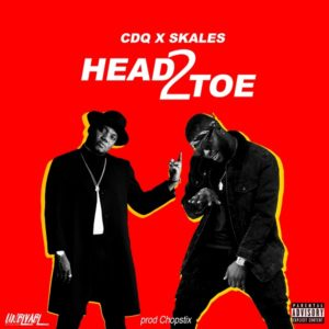 [Music] CDQ Ft. Skales - Head2Toe