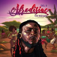 Del B Finally Unveils His New Project 'Afrodisiac: The Mixtape'