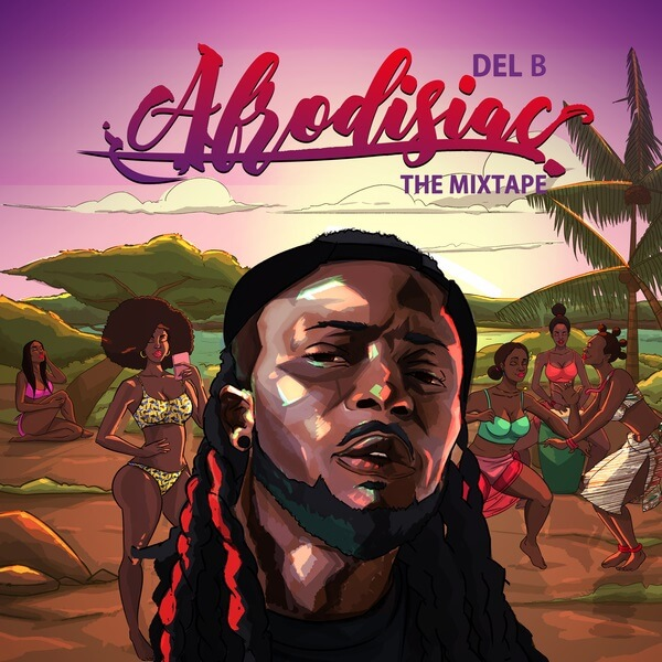 Del B Finally Unveils His New Project 'Afrodisiac: The Mixtape'