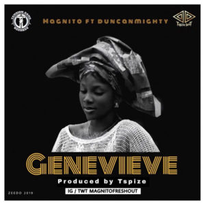[Music] Magnito - Genevieve Ft. Duncan Mighty