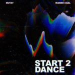 [Music] Mut4y - Start 2 Dance Ft. Wande Coal