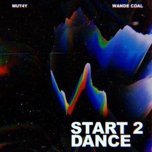 [Music] Mut4y - Start 2 Dance Ft. Wande Coal