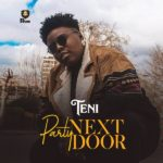 DOWNLOAD MP3: Teni - Party Next Door