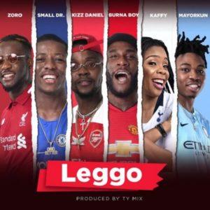 Burna Boy, Kizz Daniel, Mayorkun, Small Docto,Zofo, Kaffy - Leggo mp3 download