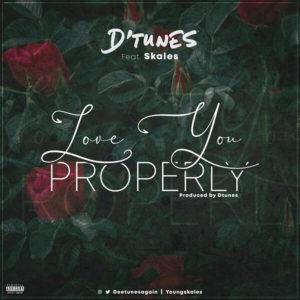 Dtunes ft. Skales - Love You Properly Mp3 download