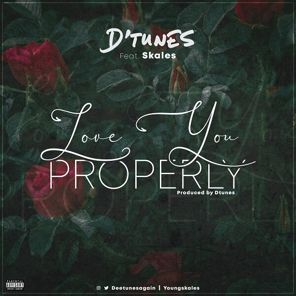 Dtunes ft. Skales - Love You Properly Mp3 download