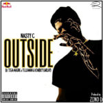 DOWNLOAD MP3: Nasty C - Outside Ft. Tiga Maine, Tellaman & Kowbey Earlay