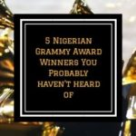 5 Nigerian Grammy Award Winners You Probably Haven't Heard Of | Biography, Age, Net Worth & Photos