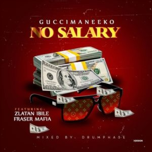 Guccimaneeko - No Salary Ft. Zlatan, Mafia