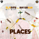 [Music] Oladips - Places Ft. Mayorkun mp3 download