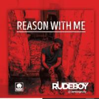 DOWNLOAD MP3 & MP4: Rudeboy - Reason With Me