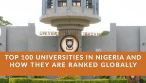 Top 100 Universities In Nigeria & Their Rankings Globally