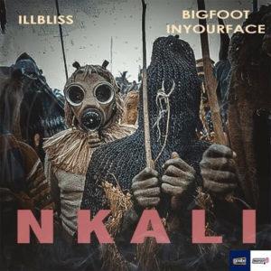 DOWNLOAD MP3: Illbliss - Nkali Ft. Bigfootinyourface
