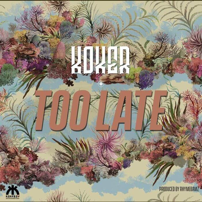 Koker - Too Late mp3 download
