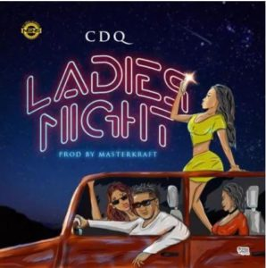 CDQ - Ladies Night mp3 download