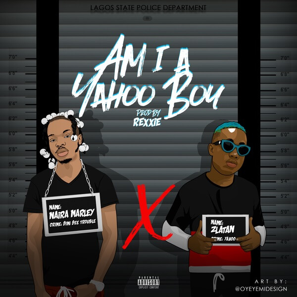 Naira Marley - Am I A Yahoo Boy Ft. Zlatan Ibile mp3 download