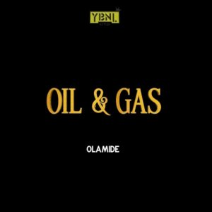 Olamide - Oil & Gas mp3 download