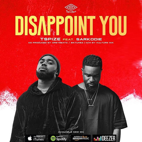 Tspize ft Sarkodie - Disappoint You Mp3 download
