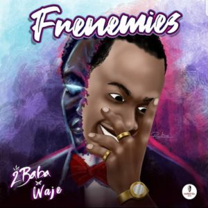 2Baba Ft. Waje - Frenemies mp3 & mp4 download