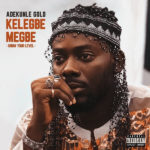 Adekunle Gold - Kelegbe (Know Your Level) mp3 download