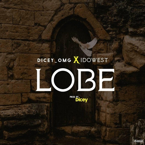Dicey ft Idowest - Lobe mp3 download