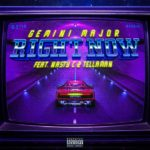 Gemini Major - Right Now Ft. Nasty C, Tellaman mp3 download
