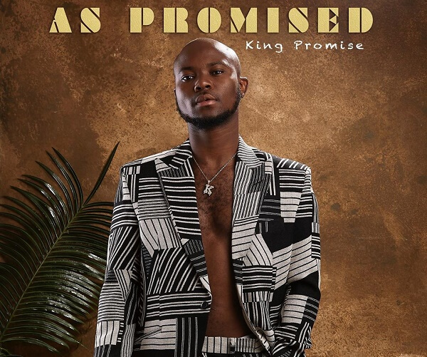 """King Promise fianlly Unviels Tracklist For His Album """"As Promised"""""""