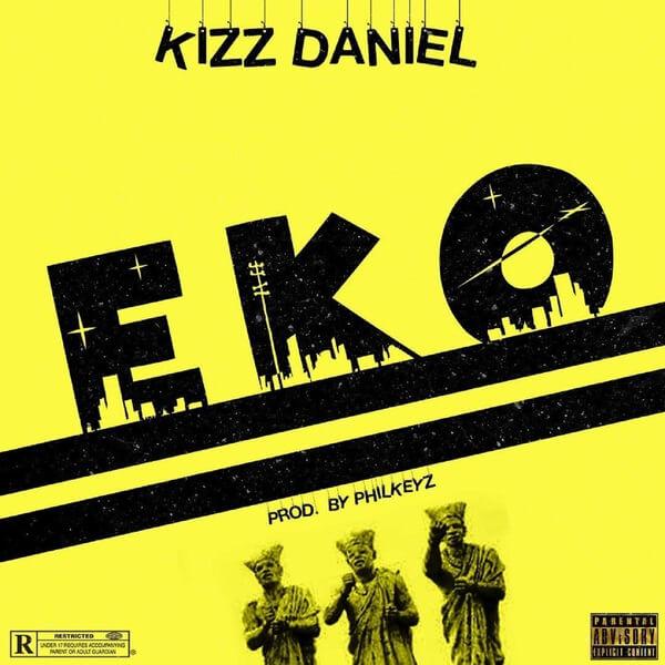 LYRICS: Kizz Daniel Eko
