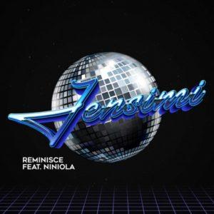 Reminisce - Jensimi Ft. Niniola mp3 download