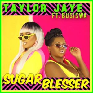 Taylor Jaye Ft. Busiswa - Sugar Blesser mp3 download