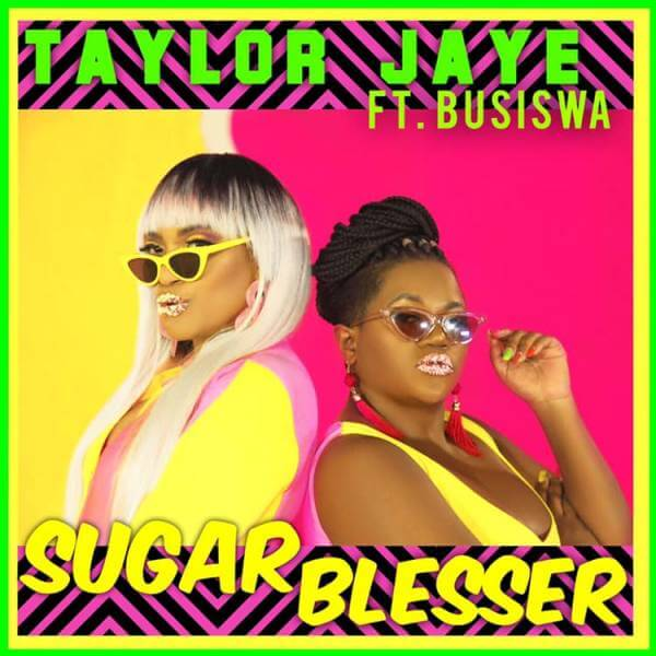 Taylor Jaye Ft. Busiswa - Sugar Blesser mp3 download