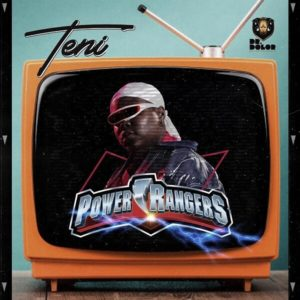 DOWNLOAD MP3: Teni - Power Rangers