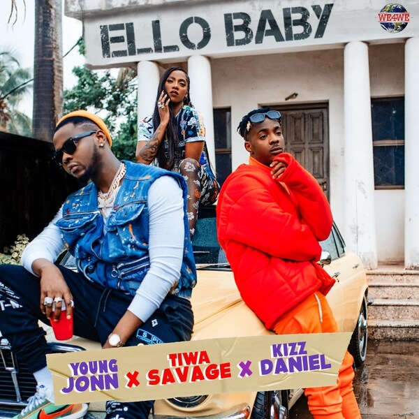 Young Jonn - Ello Baby Ft. Kizz Daniel, Tiwa Savage mp3 download