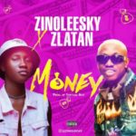 Zinoleesky - Money Ft. Zlatan mp3 download