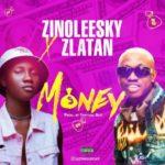 Zinoleesky - Money Ft. Zlatan mp3 download