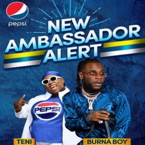 Music Stars, Burna Boy And Teni Unveiled As New Pepsi Ambassadors