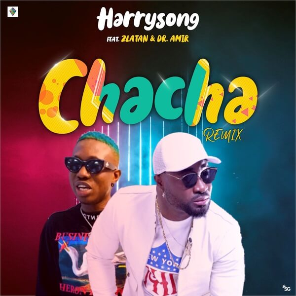 Harrysong - Chacha (Remix) Ft. Zlatan mp3 download