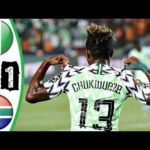 Nigeria defeat South Africa 2-1 - Chukwueze